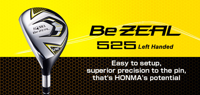 Be ZEAL 525 Left Handed UT:Easy to setup, superior precision to the pin, that's HONMA's potential.